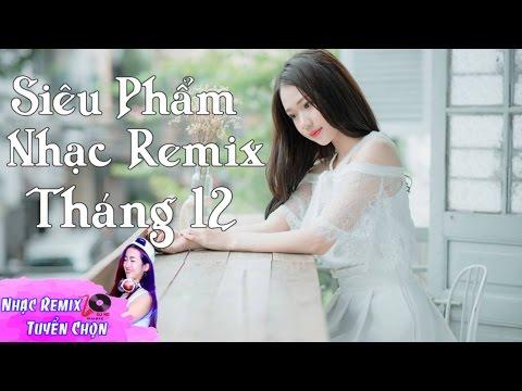 Liên Khúc Nhạc Trẻ Remix Hay Nhất Tháng 12 2016 | nhạc sàn cực mạnh 2016 | nhac tre remix 2016 #P210
