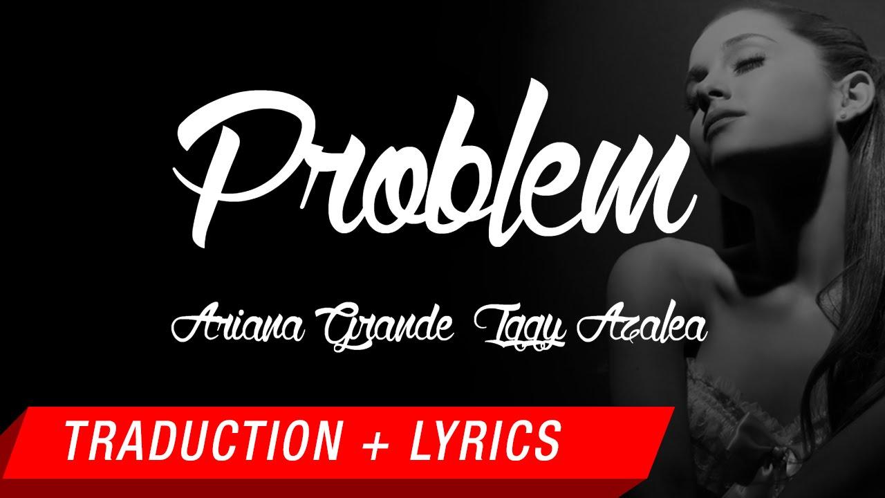 Ariana Grande - Problem (Traduction française + Lyrics) HD ...