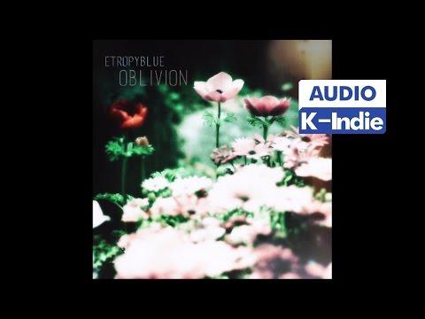 [Audio] Entropy Blue (엔트로피 블루) - Oblivion