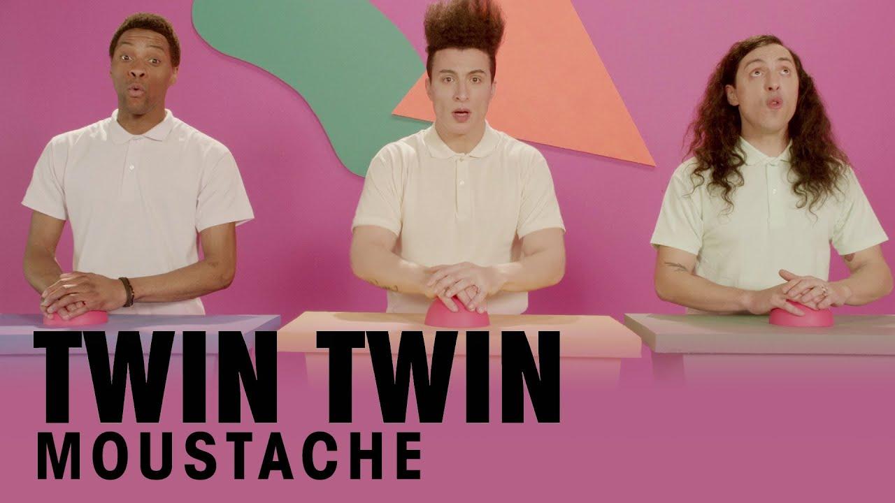 Twin Twin – Moustache