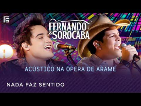 Fernando & Sorocaba - Nada faz sentido (Acústico na Ópera de Arame)