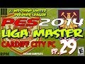 #29 | PES 2014 | Liga Master Cardiff City vs Westham United