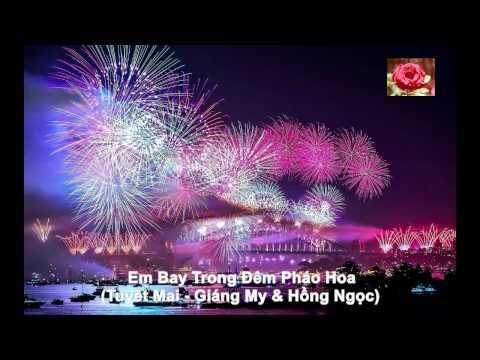 Em Bay Trong Đêm Pháo Hoa - Tuyết Mai - Giáng My & Hồng Ngọc