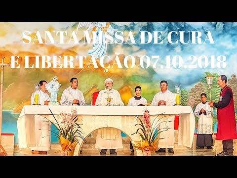 Santa Missa de Cura e Libertação | 07.10.2018 | Padre José Sometti | ANSPAZ