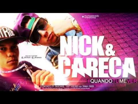 Mc Nick e Careca - Quando tu me ver (Lançamento 2014)