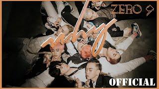 ZERO 9 - 'WHY' Official MV