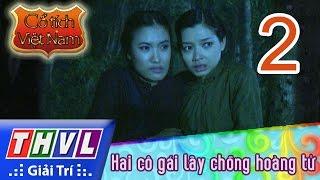 THVL   Cổ tích Việt Nam: Hai cô gái lấy chồng hoàng tử (Phần 2)