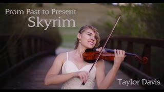 Taylor Davis - Skyrim  From past to Present