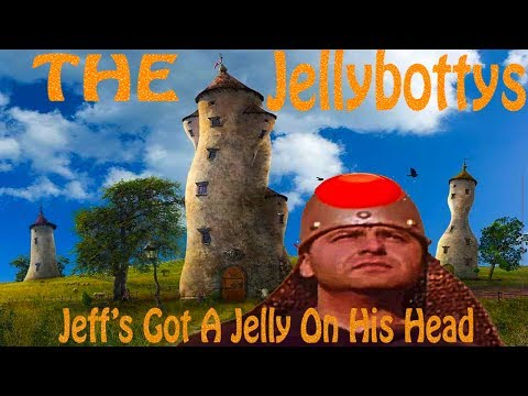 Jeff's Got A Jelly On His Head Song Music Video - The Jellybottys