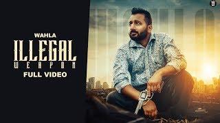 Illegal Weapon Wahla Deepak Dhillon Video HD Download New Video HD
