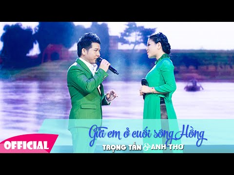 Gửi Em Ở Cuối Sông Hồng [Lyrics + Karaoke] | Liveshow Trọng Tấn Anh Thơ Full HD 1080p