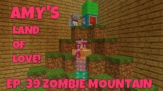 Amy's Land Of Love! Ep.39 Zombie Mountain!