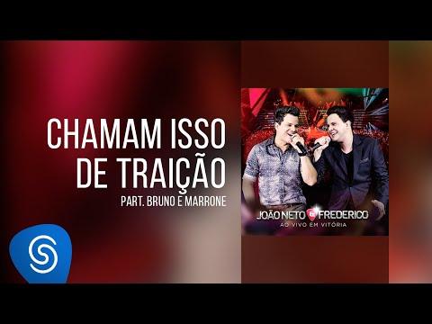 Chamam Isso de Traição - João Neto e Frederico part. Bruno e Marrone - Vídeo Oficial