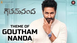 Theme of Goutham Nanda Movie
