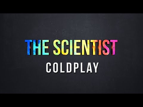 The Scientist - Coldplay (Lyrics) -s70OsXlDD94