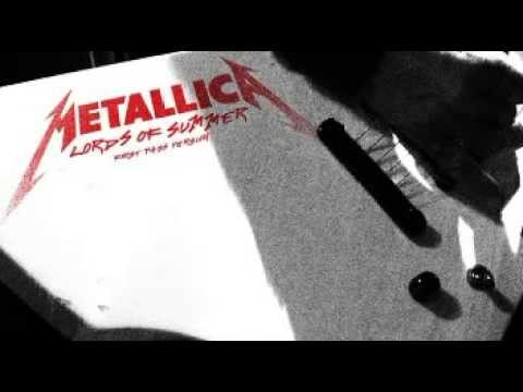 Metallica - Lords of Summer (First Pass Version) [HD]