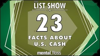 23 Facts about U.S. Cash - mental_floss List Show Ep. 410