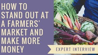How to Stand out at a Farmers' Market and Make More Money