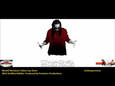 New Machel Montano : VIBES CYAH DONE [2012 Trinidad Soca][Antilles Riddim, Precision Production]