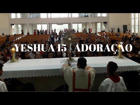 15° Yeshua | Parte 5 | Adoração ao Santíssimo | 21.01.2018 | ANSPAZ