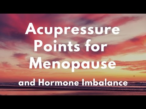 Acupressure Points for Menopause and Hormone Imbalance - Massage Monday #312