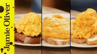 How To Make Perfect Scrambled Eggs - 3 ways | Jamie Oliver