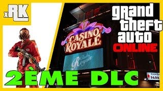 GTA Online : 2ème DLC! Braquage De Casino, Deal De Drogue