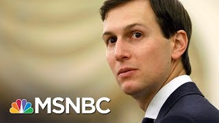 Former CIA Director On Jared Kushner Russia News: 'Is This A Prank?' | The Last Word | MSNBC