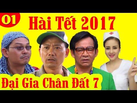 Hài Tết 2017 | Đại Gia Chân Đất 7 - Tập 1 | Phim Hài Tết Mới Hay Nhất 2017