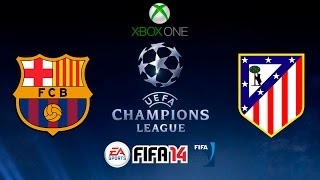 FIFA 14 CHAMPIONS LEAGUE- F.C. BARCELONA Vs ATLETICO DE