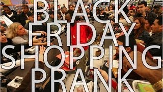 BLACK FRIDAY SHOPPING PRANK 2013