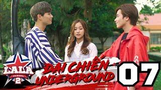 LA LA SCHOOL | TẬP 7 | Season 2 : ĐẠI CHIẾN UNDERGROUND