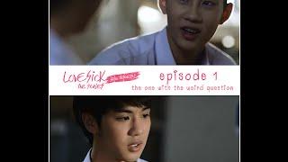 [ENG Sub] Love Sick The Series (Uncut) S1E01