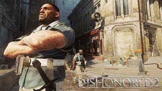 Dishonored 2 - 'Daring Escapes' Gameplay Trailer