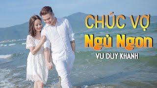 Chúc Vợ Ngủ Ngon - Vũ Duy Khánh 2017 | MV Audio