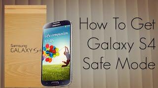 How To Get Galaxy S4 Safe Mode PhoneRadar