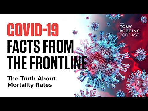 Tony Robbins | Truth About Mortality Rates | COVID-19 Facts from the Frontline