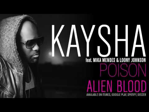 Kaysha - Poison (feat. Mika Mendes & Loony Johnson) [Official Audio]