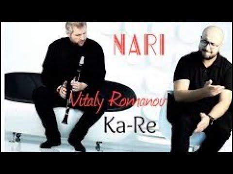 Ka-Re feat.& Vitaly Romanov - NARI (NEW 2017)