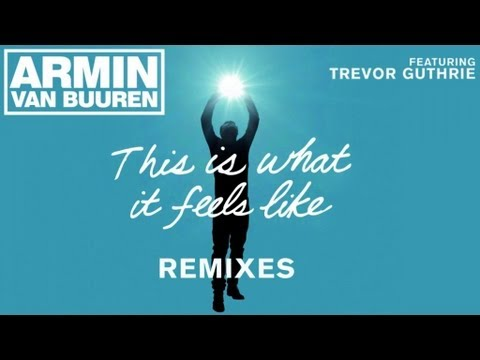 Armin Van Buuren - This is what it feels like (Antillas & Dankann remix) Feat. Trevor Guthrie
