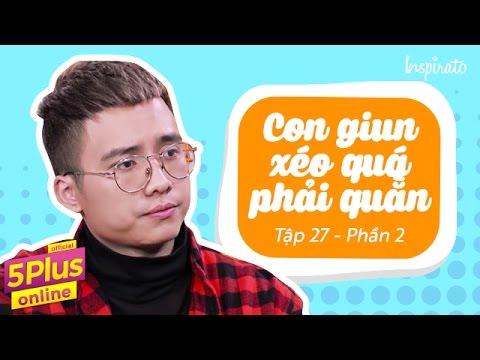 Tập 27 l Con giun xéo quá phải quằn (Phần 2) | 5Plus Online