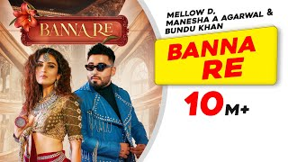 Banna Re Mellow D Manesha A Agarwal Video HD Download New Video HD