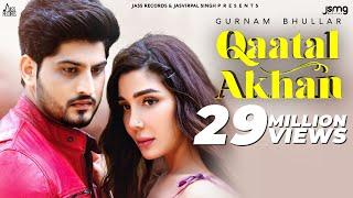 Qaatal Akhan Gurnam Bhullar Video HD Download New Video HD