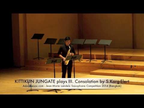 KITTIKUN JUNGATE plays III Consolation by S Karg Elert