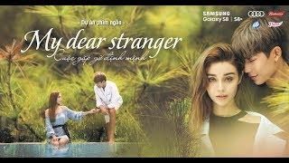 MLee - My Dear Stranger (Cuộc Gặp Gỡ Định Mệnh) - ShortFilm