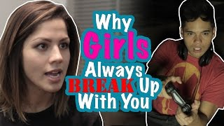 Reasons Why Girls ALWAYS Break Up With You!