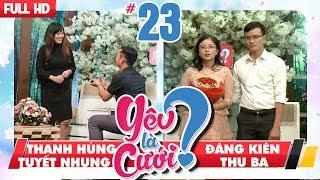 YÊU LÀ CƯỚI? | YLC #23 UNCUT | Thanh Hùng - Tuyết Nhung | Đăng Kiên - Thu Ba | 240318 💙