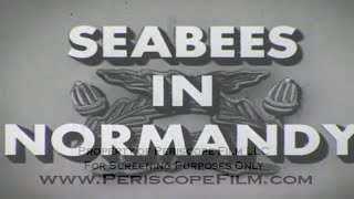 SEABEES IN NORMANDY CBs In Normandy On D-Day 8022