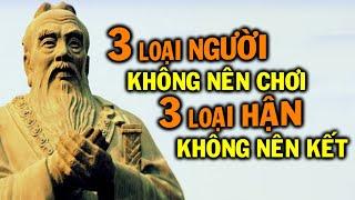 3 loại hận không nên sinh, 3 loại người không nên kết giao.