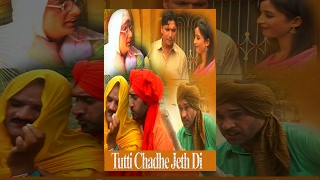 Tutti Chadhe Jeth Di Full Punjabi Comedy Movie Latest